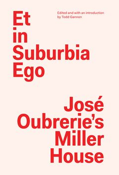 Et in Suburbia Ego: José Oubrerie's Miller House