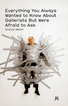 Everything You Always Wanted to Know About Gallerists But Were Afraid to Ask