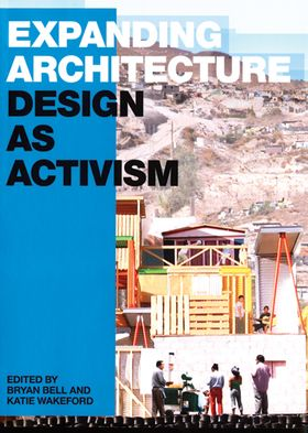 Expanding Architecture: Design as Activism