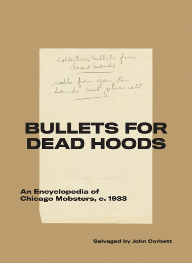 Experimental Sound Studio presents an evening with 'Bullets for Dead Hoods: An Encyclopedia of Chicago Mobsters, c. 1933'
