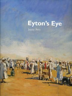 Eyton's Eye: Anthony Eyton: A Life in Painting
