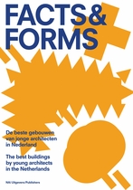 Facts & Forms: The Best Buildings by Young Architects in the Netherlands