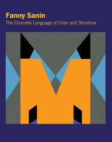 Fanny Sanín: The Concrete Language of Color and Structure