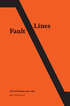 Fault Lines; Art In Germany 1945-1955