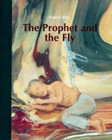 Francis Alÿs: The Prophet and the Fly