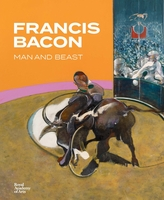 Francis Bacon: Man and Beast
