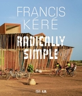 Francis Kéré: Radically Simple