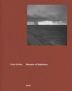 Frank Gohlke: Measure of Emptiness