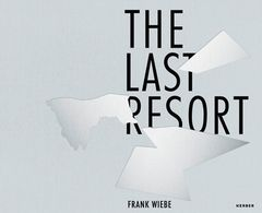 Frank Wiebe: The Last Resort