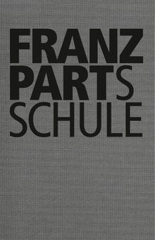 Franz Part: Franz Part's School