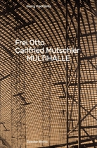 Frei Otto, Carlfried Mutschler: Multihalle