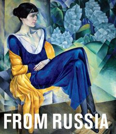 From Russia: French and Russian Master Painting 1870-1925 from Moscow and St. Petersburg