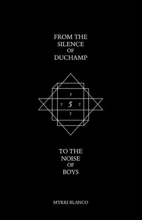 From the Silence of Duchamp to the Noise of Boys