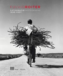 Fulvio Roiter: Photographs 1948-2007