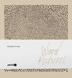 Günther Uecker: Word Pictures
