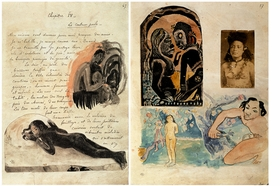 """In 1891, Paul Gauguin wrote his wife, """"May the day come—and perhaps soon—when I can flee to the woods on the South Sea island, and live there in ecstasy, in peace and for art. With a new family, far from this European struggle for money. There, in Tahiti, in the silence of the lovely tropical night, I can listen to the sweet murmuring music of my heart, beating in amorous harmony with the mysterious beings of my environment. Free at last, with no money troubles, and able to love, to sing and to die."""" Featured image, reproduced from <a href=""""9780878466672.html"""">Gauguin Tahiti</a>, is a manuscript page from <I>Noa Noa</I>, illustrated with a fragment of the woodcut """"Ta Atua"""" (The Gods), a photograph of a Samoan woman, and a watercolor taken from ancient Culte mahorie representing Hiro, the god of thieves; in it, he rescues a virgin trapped in an enchanted forest by single-handedly ripping out the trees that hold her captive."""