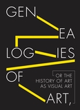 Genealogies of Art, or the History of Art as Visual Art