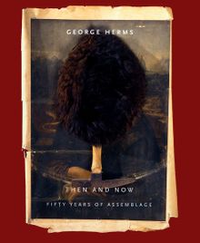 George Herms: Then And Now