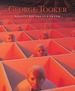George Tooker: Reality Recurs as a Dream