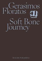 Gerasimos Floratos: Soft Bone Journey