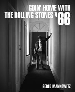 Gered Mankowitz: Goin' Home with the Rolling Stones '66