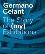 Germano Celant: The Story of (MY) Exhibitions