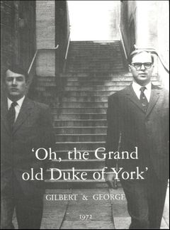 Gilbert & George: Oh The Grand Old Duke Of York