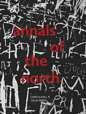 Gilles Peress and Chris Klatell: Annals of the North