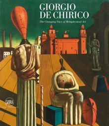 Giorgio de Chirico: The Changing Face of Metaphysical Art
