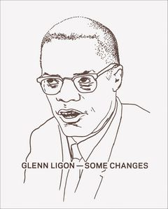 Glenn Ligon: Some Changes