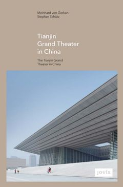 GMP: The Tianjin Grand Theater in China
