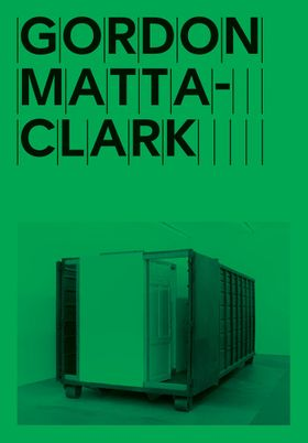 Gordon Matta-Clark: Open House