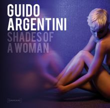 Guido Argentini: Shades of a Woman