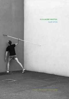 Guillaume Martial: Slap Stick