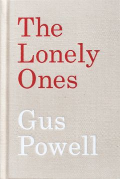Gus Powell: The Lonely Ones