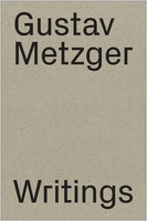 Gustav Metzger: Writings