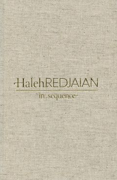 Haleh Redjaian: In Sequence