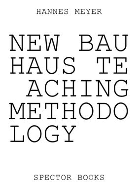 Hannes Meyer: New Bauhaus Teaching Methodology