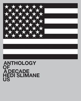 Hedi Slimane: Anthology of a Decade, USA