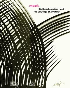 Heinz Mack: The Language of My Hand