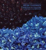 Helen Chadwick: Wreaths to Pleasure
