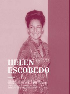 Helen Escobedo: Expanding Art Spaces