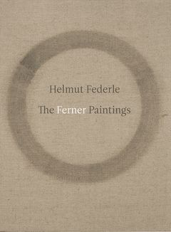 Helmut Federle: The Ferner Paintings