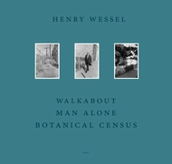 Henry Wessel: Walkabout / Man Alone / Botanical Census