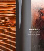 Herbert Golser: Changing Shape