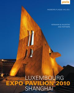 Hermann & Valentiny and Partners: Luxembourg Expo Pavilion Shanghai