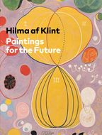 Hilma af Klint: Paintings for the Future