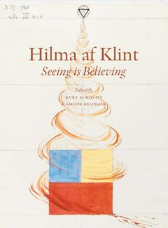Hilma af Klint: Seeing is Believing