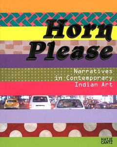 Horn Please: Narratives in Contemporary Indian Art