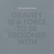 Iñigo Manglano-Ovalle: Gravity is a Force to Be Reckoned With